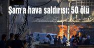 Şam'a hava saldırısı: 50 ölü