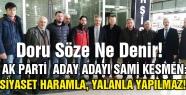 Sami Kesmen; Siyaset haramla, yalanla yapılmaz!