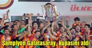 Şampiyon Galatasaray, kupasını aldı