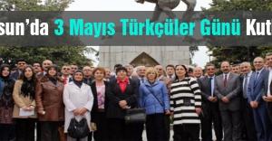 SAMSUN'da 3 Mayıs Türkçüler Günü Kutlandı