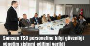 Samsun TSO personeline eğitim