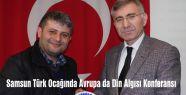 Samsun Türk Ocağında Avrupa da Din Algısı Konferansı