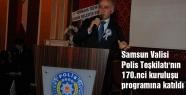 Samsun Valisi Polis Teşkilatı'nın 170.nci kuruluşu programına katıldı
