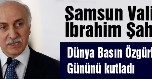 Samsun Valisi Şahin; Dünya Basın Özgürlüğü gününü kutladı