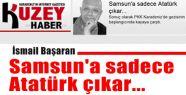 Samsun'a Sadece Atatürk Çıkar!
