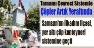 Samsun'da Çöpler Artık Yeraltında