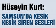 Samsun'da Kesik Kesik Siren Sesleri