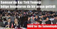 Samsun'da Tirit'li Büyük Buluşma