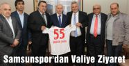 Samsunspor'dan Valiye Ziyaret