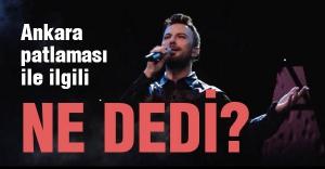 Sanatçı Tarkan'dan Ankara patlamasıyla ilgili açıklama