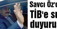 Savcı Öz'den TİB'e suç duyurusu