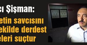 Savcı Şişman gözaltına alındı...