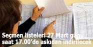 Seçmen listeleri 27 Mart günü saat 17.00'de askıdan indirilecek