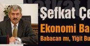 Şefkat Çetin: Ekonomi Bakanı Babacan mı, Yiğit Bulut mu?