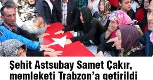 Şehit Astsubay Çakır, memleketi Trabzon'a getirildi