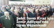 Şehit Savcı Kiraz için İzmir Adliyesi'nde tören düzenlendi