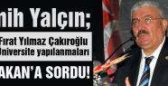 Semih Yalçın, Davutoğlu'na Çakıroğlu ve PKK Yapılanmasını Sordu
