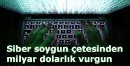 Siber soygun çetesinden milyar dolarlık vurgun