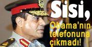 Sisi, Obama'nın telefonuna çıkmadı!
