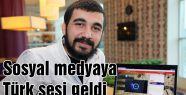 Sosyal medyaya Türk sesi geldi