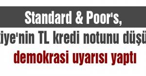Standard & Poor's, Türkiye'nin TL kredi notunu düşürdü