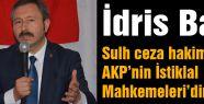 'Sulh ceza hakimlikleri AKP'nin İstiklal Mahkemeleri'dir'