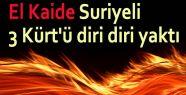SURİYELİ KÜRTLER'İ DİRİ DİRİ YAKTILAR