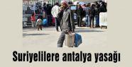 Suriyelilere antalya yasağı
