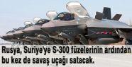 Suriye'ye S-300 füzelerin ardından Savaş Uçağı...