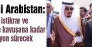 Suudi Arabistan: operasyon sürecek