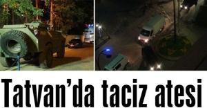 Tatvan'da taciz ateşi
