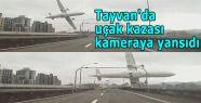 Tayvan'da uçak kazası kameraya yansıdı