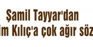 Tayyar'dan Haşim Kılıç'a çok ağır sözler