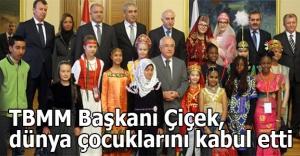 TBMM Başkanı Çiçek, dünya çocuklarını kabul etti