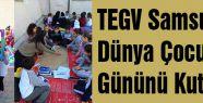 TEGV Samsun, Dünya Çocuk Gününü Kutladı
