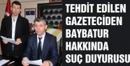 Tehdit edilen gazeteciden AKP A.Adayı hakkında suç duyurusu