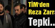 TİM'den Reza Zarrab'a Tepki...