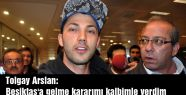 Tolgay Arslan: kalbimle verdim
