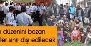 Toplum düzenini bozan Suriyeliler sınır dışı edilecek