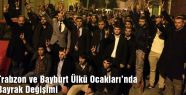 Trabzon ve Bayburt Ülkü Ocakları'nda Bayrak Değişimi