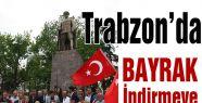 Trabzon'da Bayrak Protestosu
