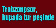 Trabzonpsor tur peşinde