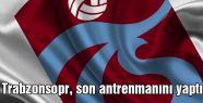 Trabzonsopr, son antrenmanını yaptı