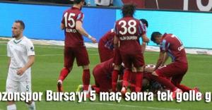 Trabzonspor Bursa'yı 5 maç sonra tek golle geçti