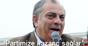'TUĞRUL TÜRKEŞ PARTİMİZE KAZANÇ SAĞLAYACAK'