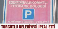 Turgutlu Parkomatlı otoparkları iptal etti