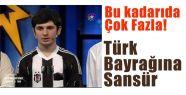 Türk Bayrağına Sansür