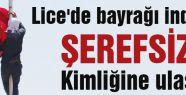 Türk Bayrağını indiren şerefsiz tespit edildi