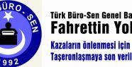 Türk Büro-Sen: Kazaların önlenmesi için Taşeronlaşmaya son verilmelidir