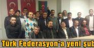 Türk Federasyon'a yeni şube